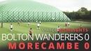 Bolton Wanderers 0 0 Morecambe Предсезонная товарищеская игра 17 07 2018
