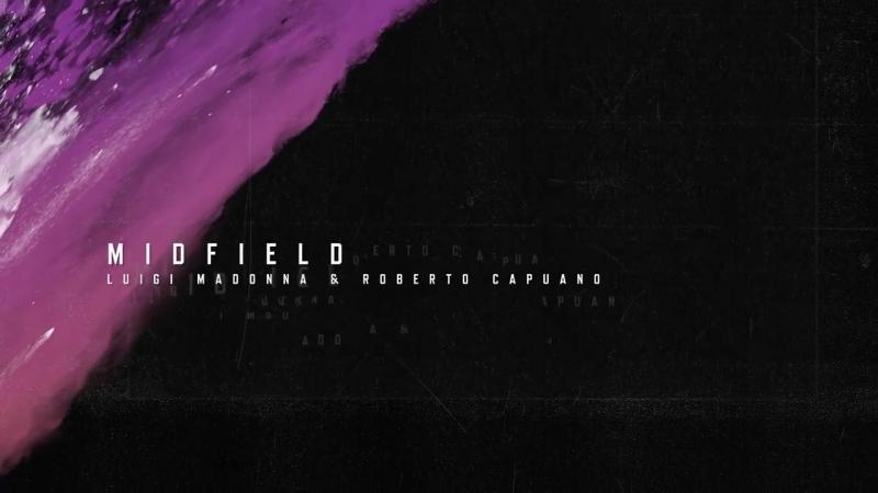 Luigi Madonna Feat. Roberto Capuano - M I D F I E L D.