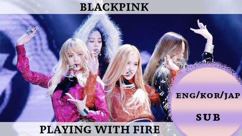 BLACKPINK - PLAYING WITH FIRE (ENG/KOR/JAP SUB)