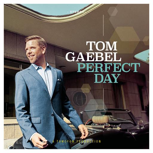 Tom Gaebel альбом Perfect Day