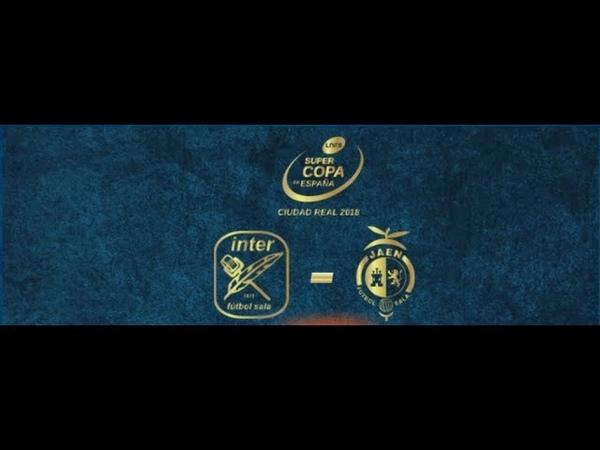 SuperCopa de Espanha 2018 | Movistar Inter 2 (4-3) 2 Jaén Paraíso Interior