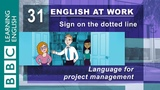 Project management - 31 - Need to manage a project English at Work gives you the language