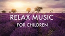 ♫ Relax Music for Children ♫ Meditation Quiet Time Inner peace Sleep Deep Nap Time