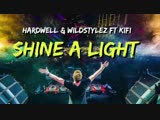Hardwell Wildstylez feat. KiFi - Shine A Light