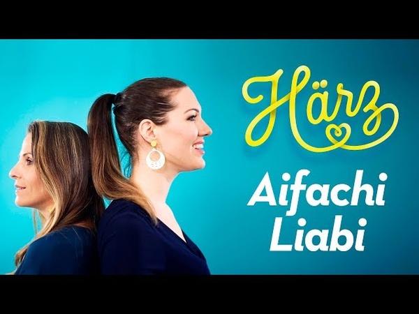 Härz – Aifachi Liabi (Offiziells Musigvideo)