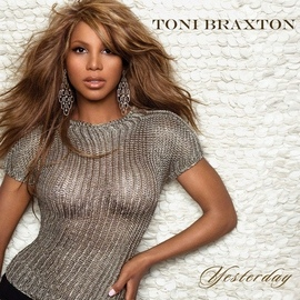 Toni Braxton альбом Yesterday
