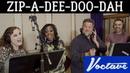 Zip A Dee Doo Dah Voctave A Cappella Cover