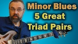 Triad Pairs - How To Use Them On a Minor Blues