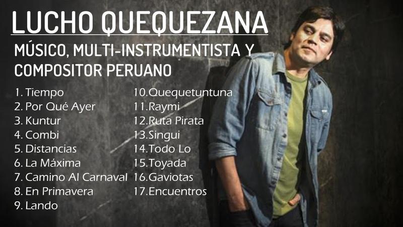 LUCHO QUEQUEZANA - EDICIÓN ESPECIAL PERÚ 2017