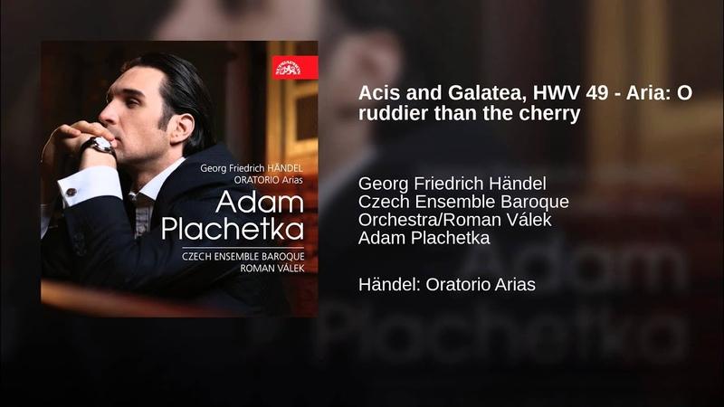 Acis and Galatea, HWV 49 - Aria O ruddier than the cherry
