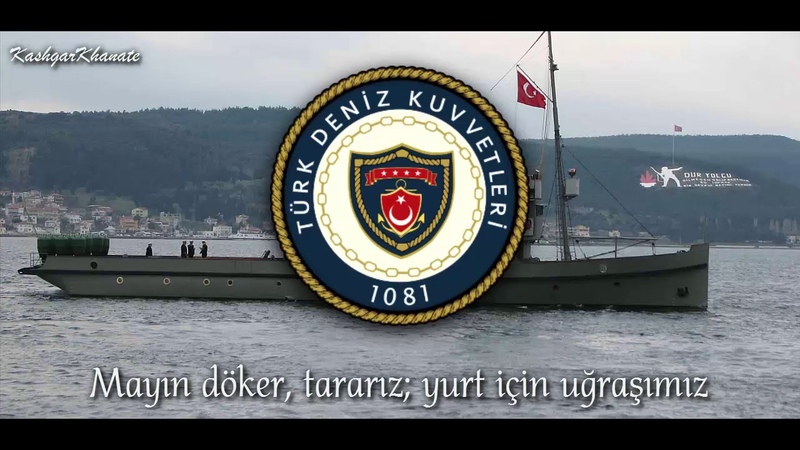 Turkish Navy Song : Mayın Filosu Marşı