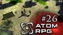 ATOM RPG Прохождение 26 Замок и Водопад