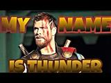 Thor Ragnarok My Name Is Thunder