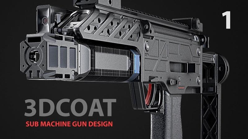 3D Coat Sub Machine Gun Design - Part 1