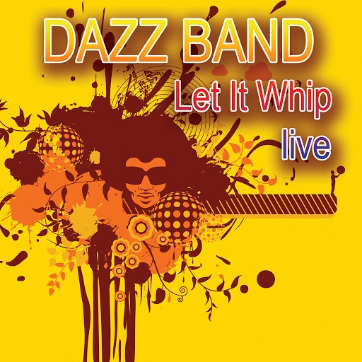 Dazz Band альбом Let It Whip - Live