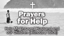 Prayers for Help - Help My Unsaved Husband and our Children (without a voice)
