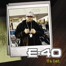 E-40 альбом U And Dat