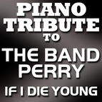Piano Tribute Players альбом If I Die Young - Single