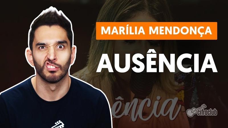 AUSÊNCIA - Marília Mendonça (aula de violão simplificada)