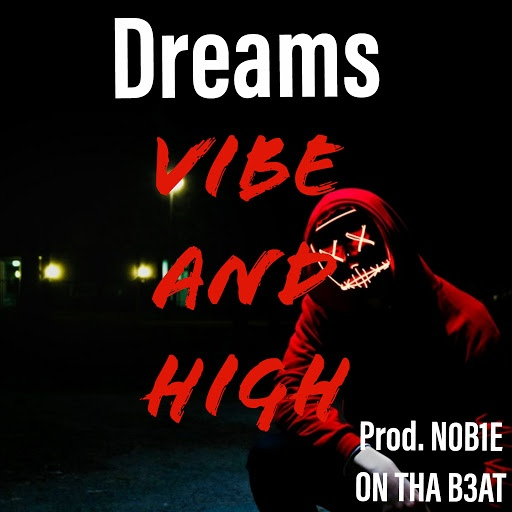 dreams альбом Vibe and High