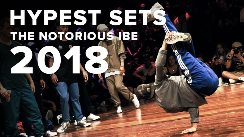 HYPEST SETS OF THE NOTORIOUS IBE 2018!