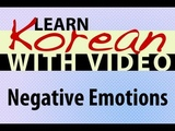 Learn Korean with Video - Negative Emotions