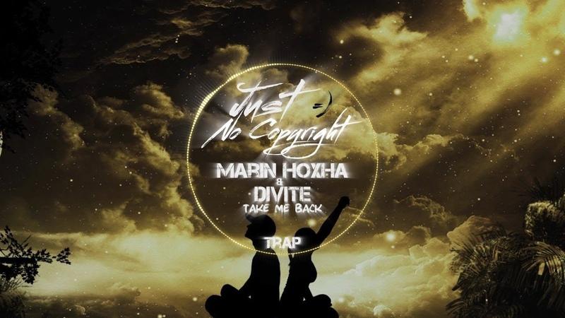 Marin Hoxha Divite - Take Me Back (Just No Copyright ツ