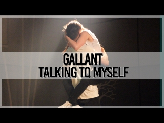 Gallant - Talking to Myself [Dance Cover by MNT]