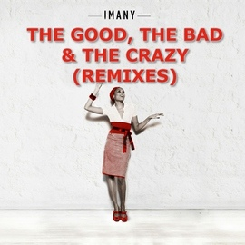 Imany альбом The Good The Bad & The Crazy - Remixes
