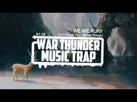 WE ARE FURY - Don't Forget (feat. Mariah Delage)