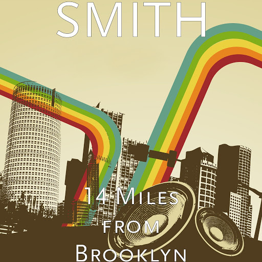 Smith альбом 14 Miles from Brooklyn