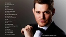 Michael Buble Greatest Hits Full Album Best Songs of Michael Buble HQ