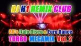 DJ H1 - 80's Italo Disco &amp Euro Dance Turbo Megamix Vol.02