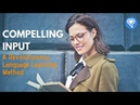 Compelling Input: A Revolutionary Language Learning Method