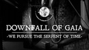 Downfall Of Gaia We Pursue The Serpent Of Time OFFICIAL VIDEO