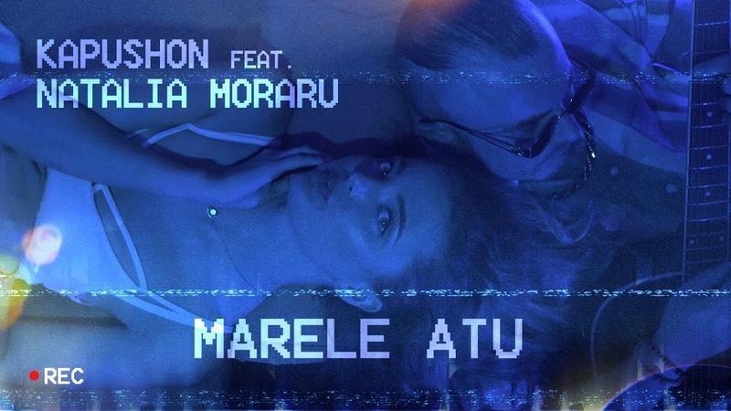 Kapushon feat. Natalia Moraru - Marele Atu
