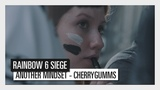 Rainbow Six: Siege - Another Mindset - teaser : Cherrygumms Profile
