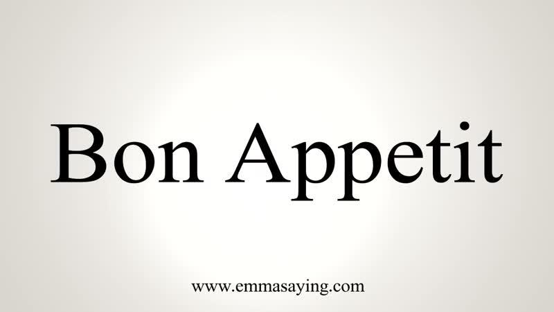 How to Pronounce Bon Appetit