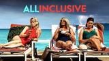 Всё включено All Inclusive (2017) - Комедия