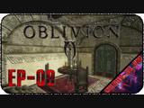 The Elder Scrolls IV: Oblivion [EP-09] - Стрим - Голод и борьба с ним