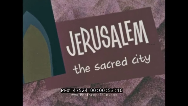 JERUSALEM THE SACRED CITY 1960 TRAVELOGUE MOVIE 47524