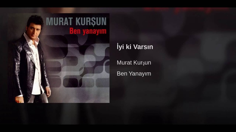 İyiki Varsın ♫ Murat Kurşun ♫ Muzik Video ( Official )