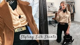 Silk Shirts 3 Ways To Wear Styling Casual Outfits