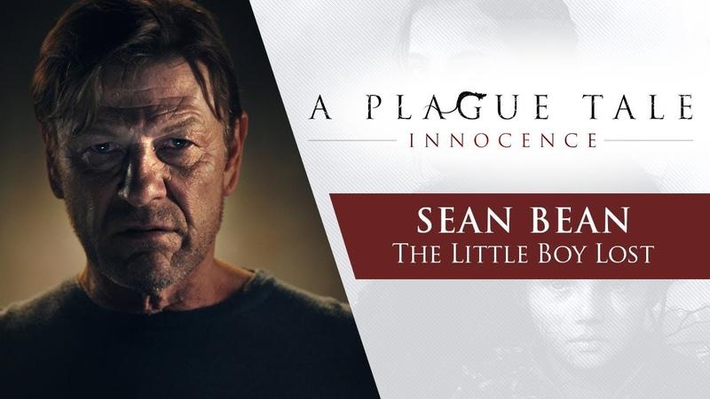 A Plague Tale Innocence Sean Bean The Little Boy Lost