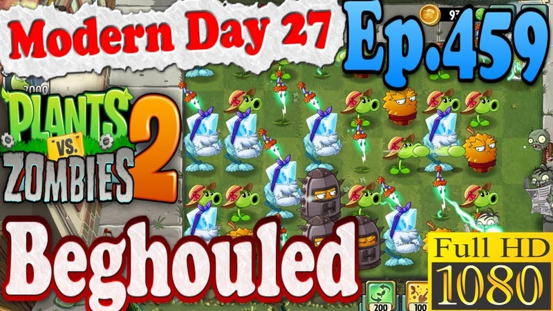 Plants vs. Zombies 2 - Plants Level Up - Beghouled 4 - Modern Day - Day 27 (Ep.459)