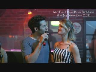 Mert Fırat & Burcu Biricik- İki Yabancı (Her Şey Seninle Güzel OST)