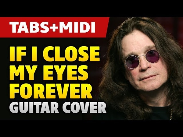 If I Close My Eyes Forever by Ozzy Osbourne and Lita Ford (guitar cover and midi)