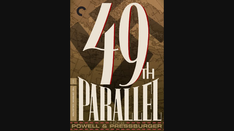 49th Parallel The Invaders (Michael Powell, 1941).