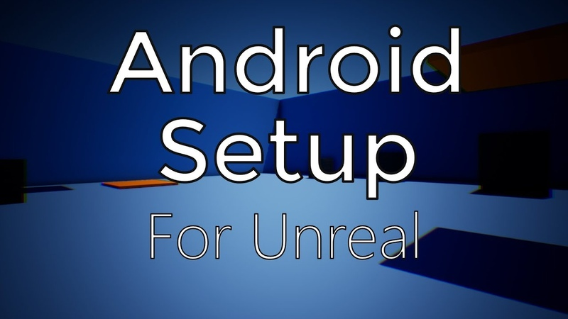 Installing Building to Android (AR, VR, Mobile) UE4 / Unreal Engine 4