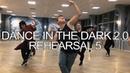 Dance In The Dark 2 0 rehearsal 5